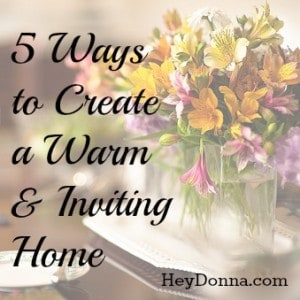 Create a Warm and Inviting Home