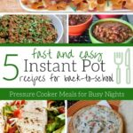 Easy Instant Pot Recipes Back to School