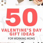 Valentine's Day Gifts for Working Moms